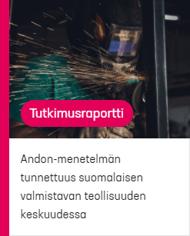 Tutkimusrapotti_ Andon-menetelmän tunnettuun suomalaisen valmistavan teollisuuden parissa_kansi